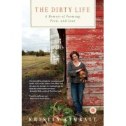 The Dirty Life: A Memoir of Farming, Food, and Love, Paperback