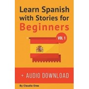 Learn Spanish with Stories for Beginners (+ Audio Download): 10 Easy Short Stories with English Glossaries Throughout the Text (Spanish), Paperback/Claudia Orea