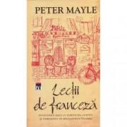 Lectii de franceza. Aventurile mele cu furculita cutitul si tirbusonul pe meleagurile Frantei