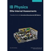 IB Physics Internal Assessments: 7 Excellent IAs for the International Baccalaureate [IB] Diploma, Paperback/Olivares del Campo Andres