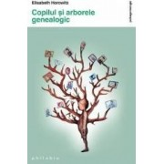Copilul si arborele genealogic - Elisabeth Horowitz