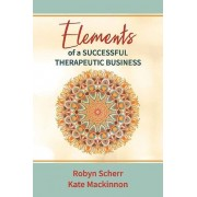 Elements of a Successful Therapeutic Business par Scherr & RobynMackinnon & Kate