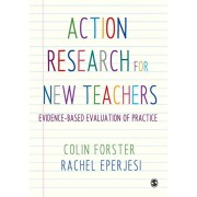 Action Research for New Teachers. Evidence-Based Evaluation of Practice, Paperback/Rachel Eperjesi