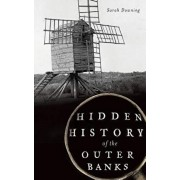 Hidden History of the Outer Banks, Hardcover/Sarah Downing