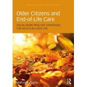 Older Citizens and End-Of-Life Care: Social Work Practice Strategies for Adults in Later Life