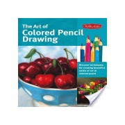 Art of Colored Pencil Drawing - Discover Techniques for Creating Beautiful Works of Art in Colored Pencil (Knox Cynthia)(Paperback) (9781600583377)