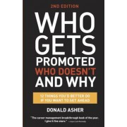 Who Gets Promoted, Who Doesn't, and Why: 12 Things You'd Better Do If You Want to Get Ahead, Paperback