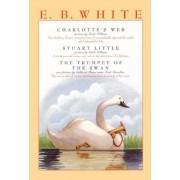 E. B. White Box Set: Charlotte's Web, Stuart Little, the Trumpet of the Swan, Paperback