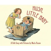 Hush, Little Baby: A Folk Song with Pictures, Hardcover
