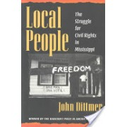 Local People - The Struggle for Civil Rights in Mississippi (Dittmer John)(Paperback) (9780252065071)