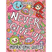 Inspirational Quotes: Coloring book - 30 Motivational & Inspirational Quotes to color for Kids and Adults, Paperback/Daisiejoy