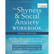 The Shyness and Social Anxiety Workbook: Proven, Step-By-Step Techniques for Overcoming Your Fear, Paperback