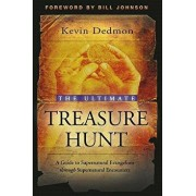 The Ultimate Treasure Hunt: A Guide to Supernatural Evangelism Through Supernatural Encounters, Paperback/Kevin Dedmon