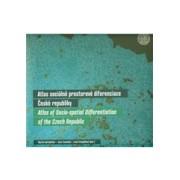 Atlas sociálně prostorové diferenciace České republiky(Martin Ouředníček)