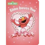 Elmo Loves You (Sesame Street), Hardcover/Sarah Albee