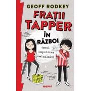 """Fratii Tapper in razboi (Unul impotriva celuilalt)"" - Geoff Rodkey"