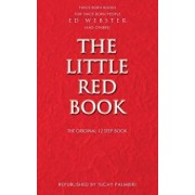 The Little Red Book: The Original 12 Step Book, Paperback/Ed Webster