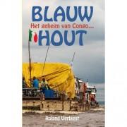 Blauw hout - Roland Verbiest