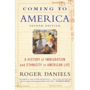 Coming to America (Second Edition): A History of Immigration and Ethnicity in American Life, Paperback