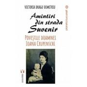 Amintiri din strada Suvenir.Povestile d-nei. Ioana Crupenschi