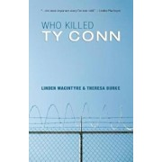 Who Killed Ty Conn, Paperback/Linden MacIntyre