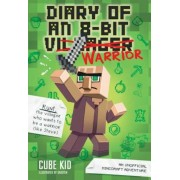 Diary of an 8-Bit Warrior: An Unofficial Minecraft Adventure, Paperback