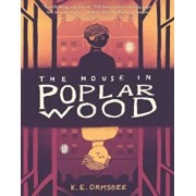 The House in Poplar Wood, Hardcover/K. E. Ormsbee