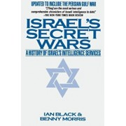 Israel's Secret Wars: A History of Israel's Intelligence Services, Paperback/Ian Black