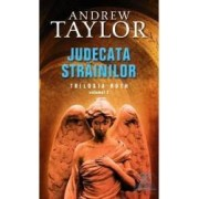 Judecata strainilor - Trilogia Roth vol 2 - Andrew Taylor