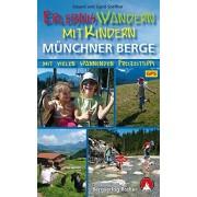 Erlebniswandern mit Kindern. Munchner Berge [German]