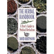 The Herbal Handbook: A User's Guide to Medical Herbalism, Paperback/David Hoffmann