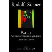 Faust. Consideratii spiritual-stiintifice vol. I si II/Rudolf Steiner