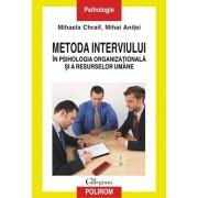 Metoda interviului in psihologia organizationala si a resurselor umane/Mihai Anitei, Mihaela Chraif
