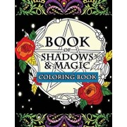 Book of Shadows & Magic Coloring Book: An Enchanted Witch's Fantasy Coloring Activity Book with Intricate Mandala Designs, Crystals, Spells, Mythical, Paperback/Luna Greyson