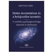 HOMO OECONOMICUS ÉS A BEFEJEZETLEN TEREMTÉS