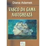 Vasco da Gama navigheaza/Diana Adamek