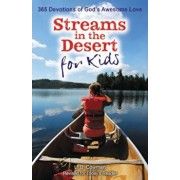 Streams in the Desert for Kids: 365 Devotions of God's Awesome Love, Paperback/L. B. E. Cowman