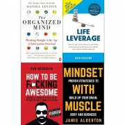 Levitin & Rob Moore Organized mind, life leverage, how to be fucking awesome and mindset with muscle 4 books collection set