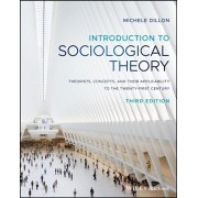 Introduction to Sociological Theory: Theorists, Concepts, and Their Applicability to the Twenty-First Century, Paperback/Michele Dillon