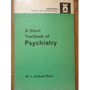 A Short Textbook Of Psychiatry - W.l. Linford Rees