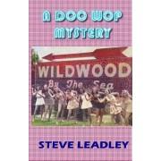 A Doo Wop Mystery: A Nostalgic Wildwood Story