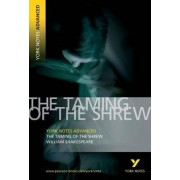 Taming of the Shrew: York Notes Advanced by William Shakespeare