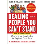 Dealing with People You Can't Stand: How to Bring Out the Best in People at Their Worst, Paperback