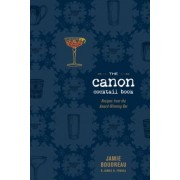 The Canon Cocktail Book: Recipes from the Award-Winning Bar, Hardcover