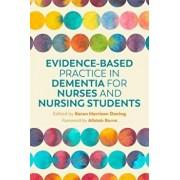 Evidence-Based Practice in Dementia for Nurses and Nursing Students, Paperback/Karen Harrison Harrison Dening