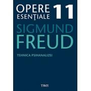 Opere Esentiale, vol. 11 - Tehnica psihanalizei/Sigmund Freud