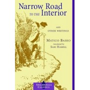 Narrow Road to the Interior: And Other Writings, Paperback/Matsuo Basho