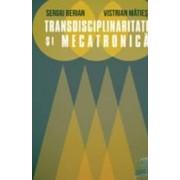 Transdisciplinaritate si mecatronica - Sergiu Berian Vistrian Maties