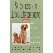 Successful Dog Breeding: The Complete Handbook of Canine Midwifery, Hardcover