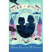 Like a River: A Civil War Novel, Hardcover